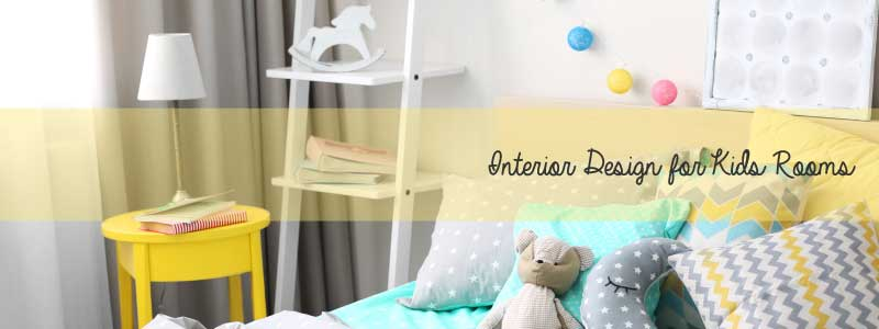 Interior Design for Kids Rooms