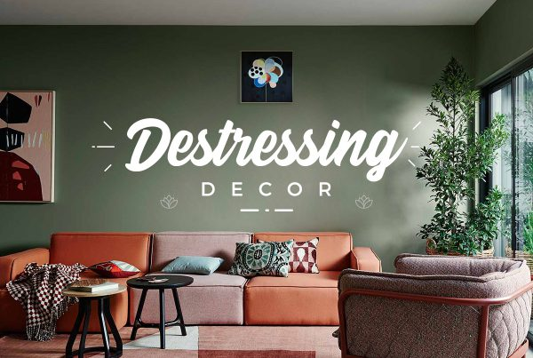 De-stressing Decor